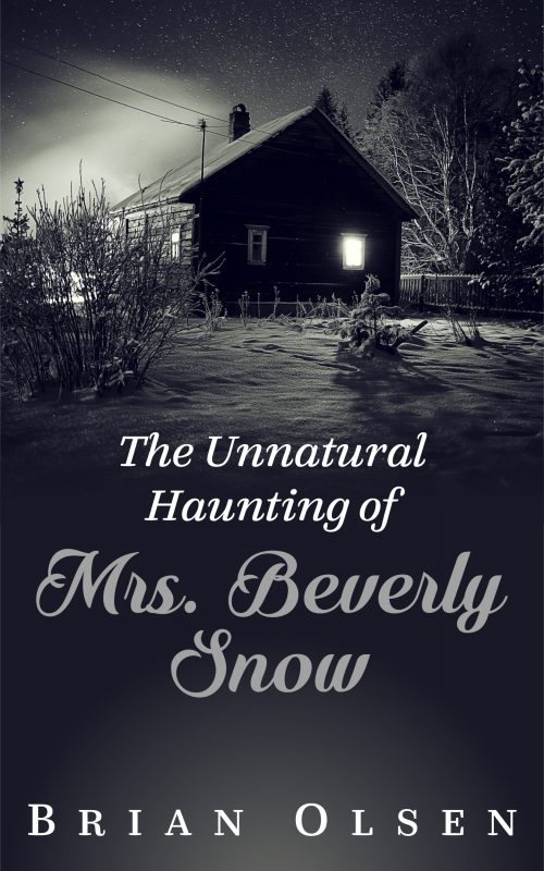 The Unnatural Haunting of Mrs. Beverly Snow